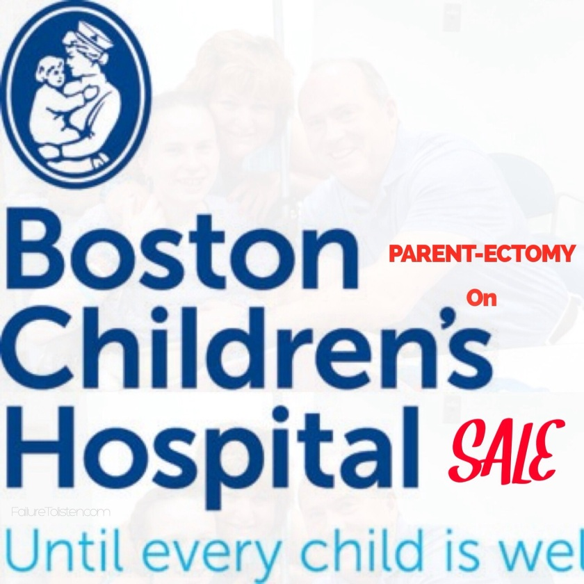https://failuretolisten.com/2014/03/14/massachusetts-parentectomy-on-sale-at-boston-childrens-hospital/