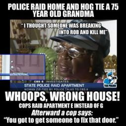 """Cops Raid the Wrong Apartment, Hog Tie 75 Year Old Grandmother [Video] This video really pisses me off and makes my blood boil! Afterward the Cop said to Ruth; """"You might want to get someone to fix That door"""" Learn more & Video here: http://bit.ly/1nGzTsy"""
