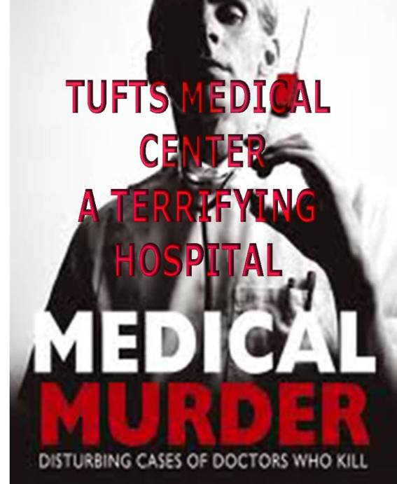 Beware of Tufts Medical Center. Do not let smiling faces fool you!