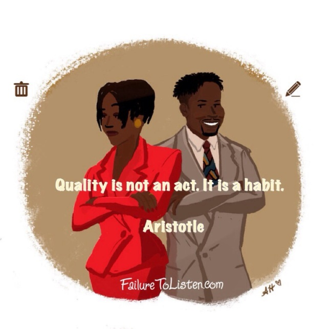 Quality is not an act>  It is a habit.  Aristotle